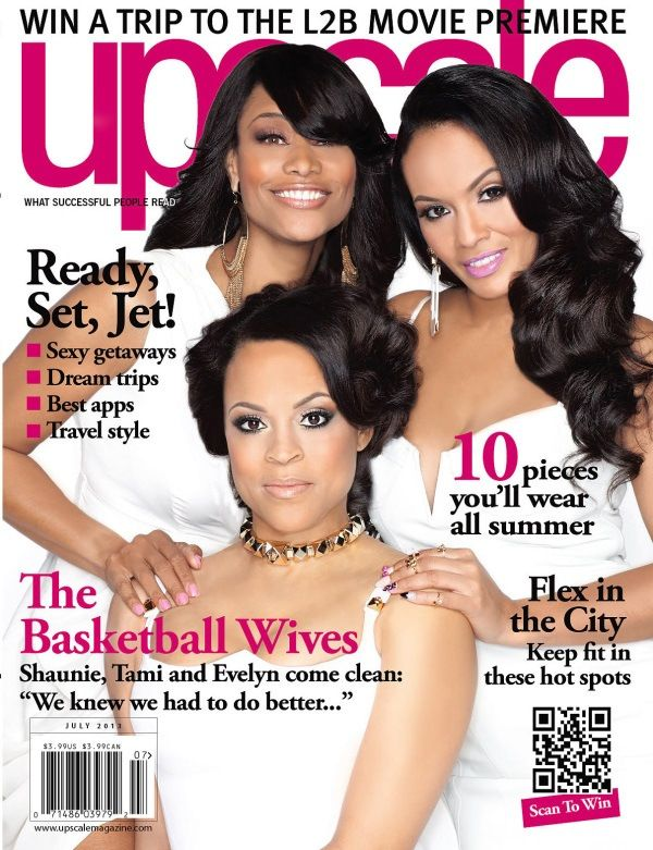 Covered Basketball Wives Stars Rock July Upscale Magazine Cover Dish About New Season Basketball Wives Evelyn Lozada Upscale Magazine
