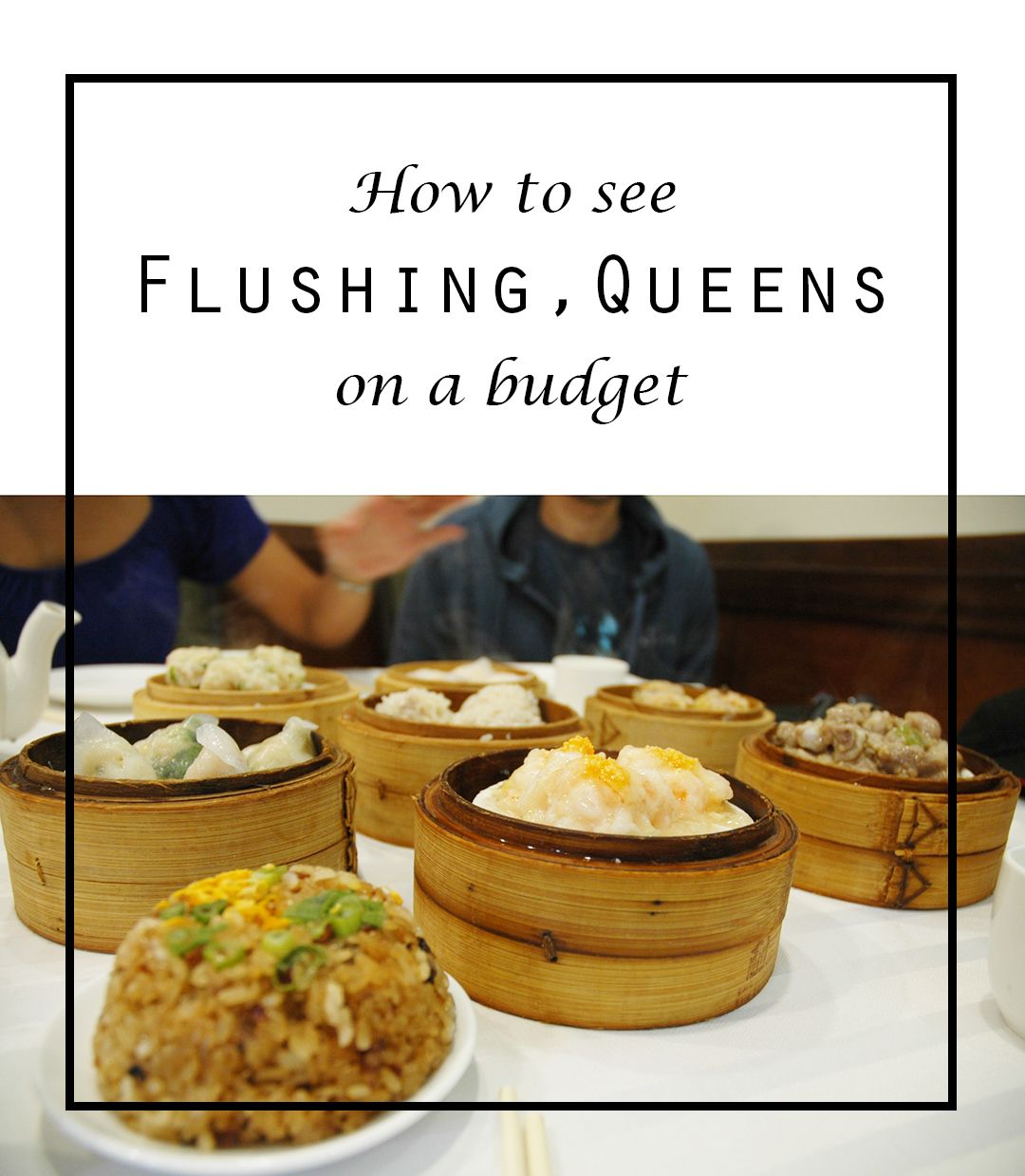Things To Do In Flushing On A 30 A Day Budget With Images Queens Food Flushing Queens Flushing