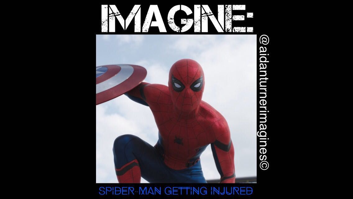 Tom Holland Imagines - IMAGINE: Spider-Man getting injured