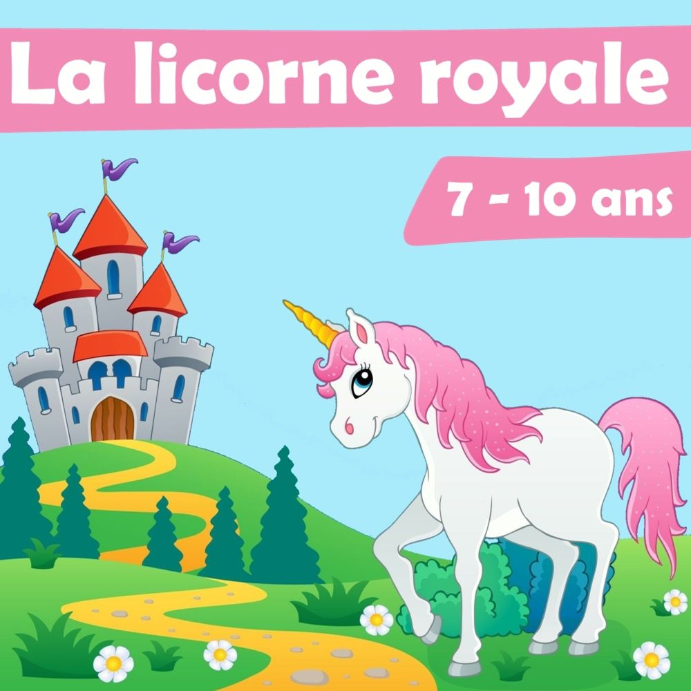 chasse au tr sor licorne la licorne royale chasse au tr sor anniversaire anniversaire. Black Bedroom Furniture Sets. Home Design Ideas