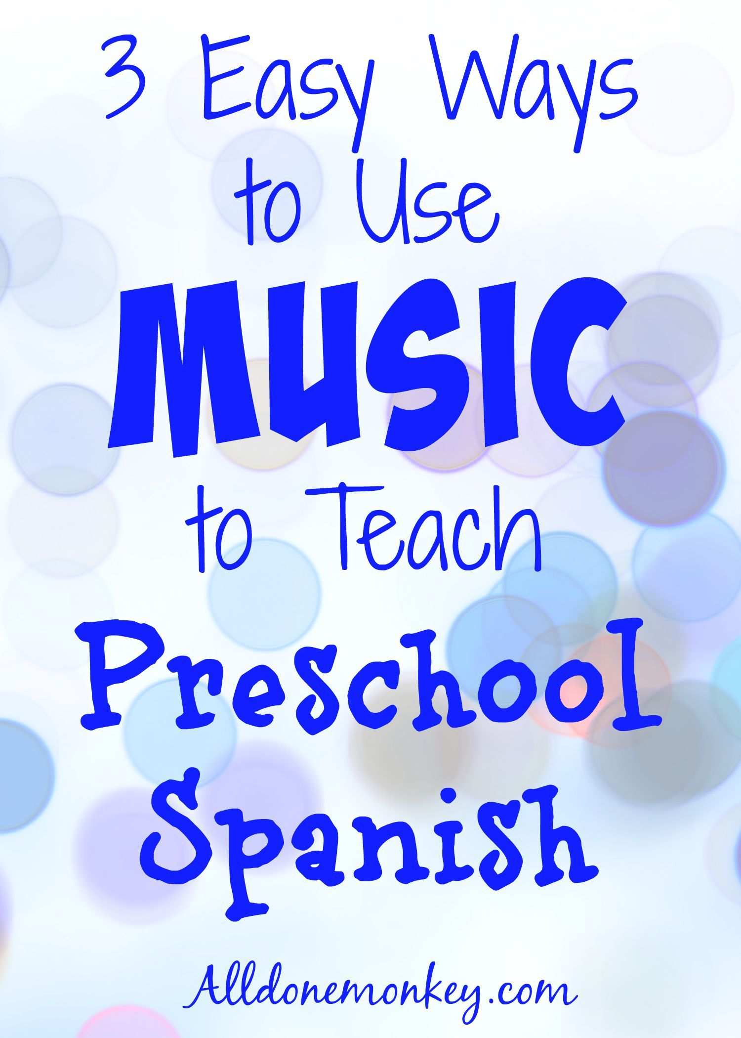 3 Easy Ways To Use Music To Teach Preschool Spanish