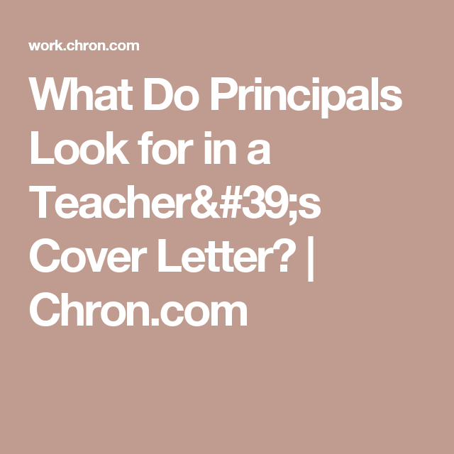 What Do Principals Look For In A TeacherS Cover Letter
