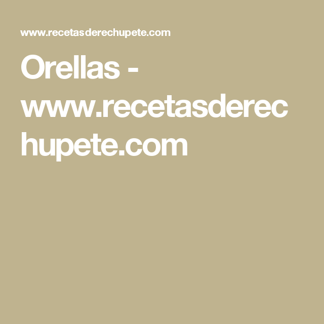 Orellas - www.recetasderechupete.com