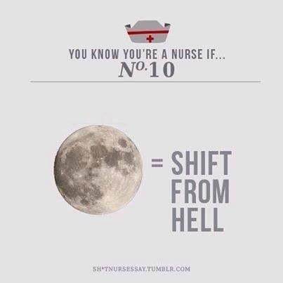 Full Moon Nurse Humor Nurse Quotes Nurse Nursing Memes