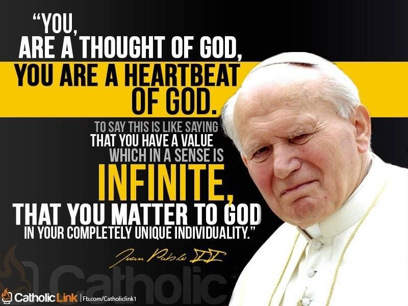 Quotes From Pope John Paul Ii: You Are A Thought Of God, You Are A Heartbeat Of God