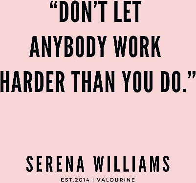 """Photo of '""""Don't let anybody work harder than you do."""" 