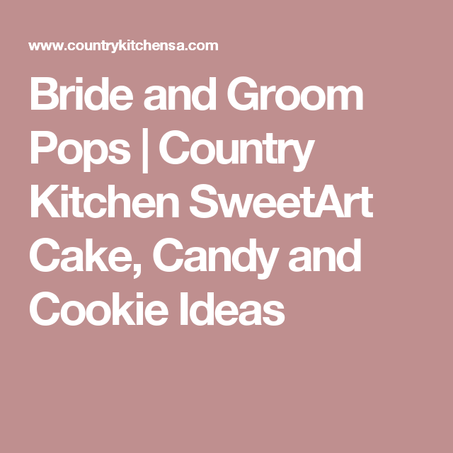 Bride And Groom Pops Country Kitchen Sweetart Cake Candy And