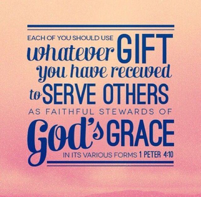 Serving Others With Your Gifts Talents Bible Quotes Quotes God