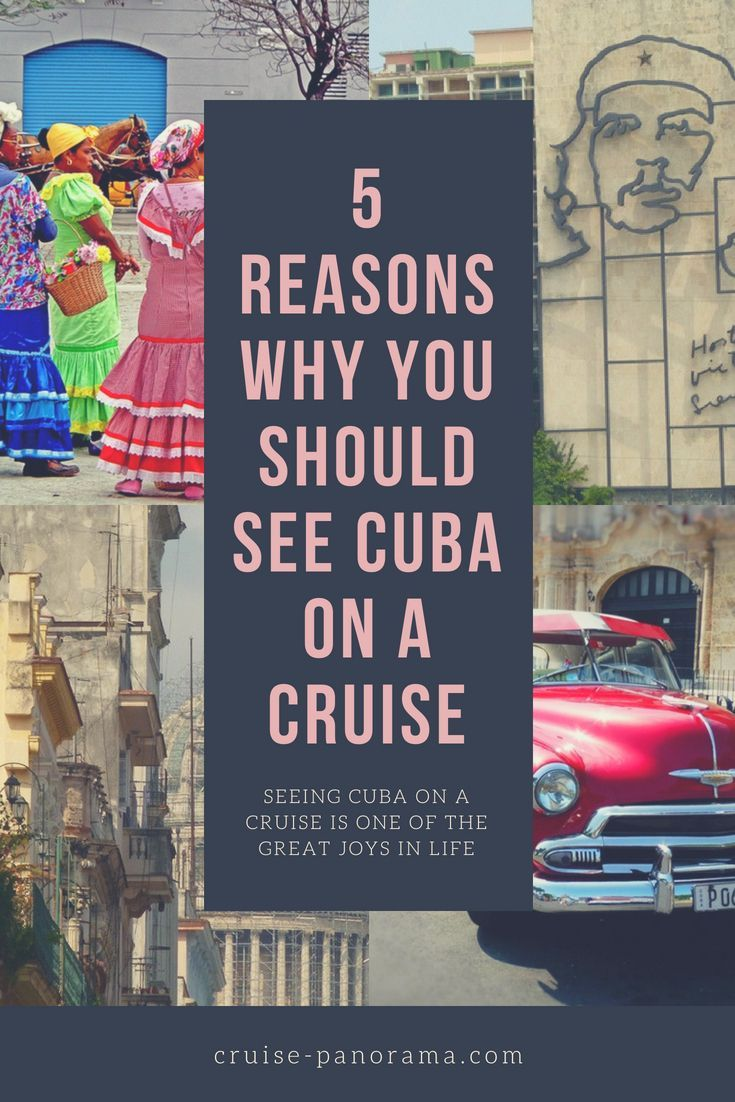 5 Reasons Why You Should See Cuba On A Cruise