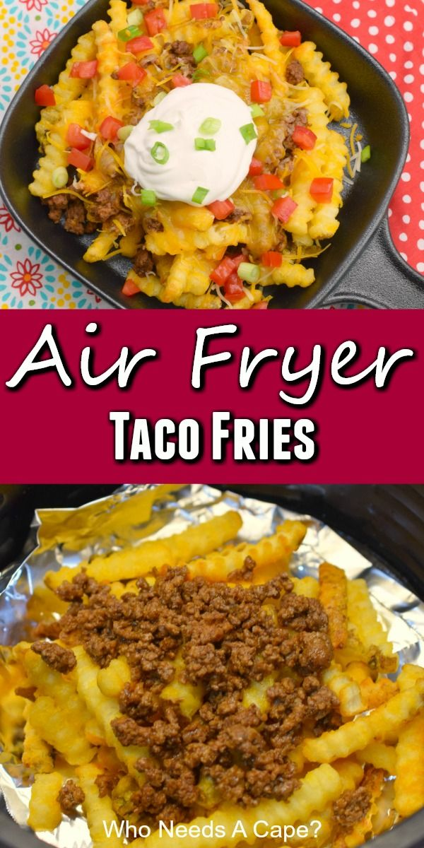 Air Fryer Taco Fries In 2020 Easy Meat Recipes French Fries With Cheese Beef Burrito Recipe