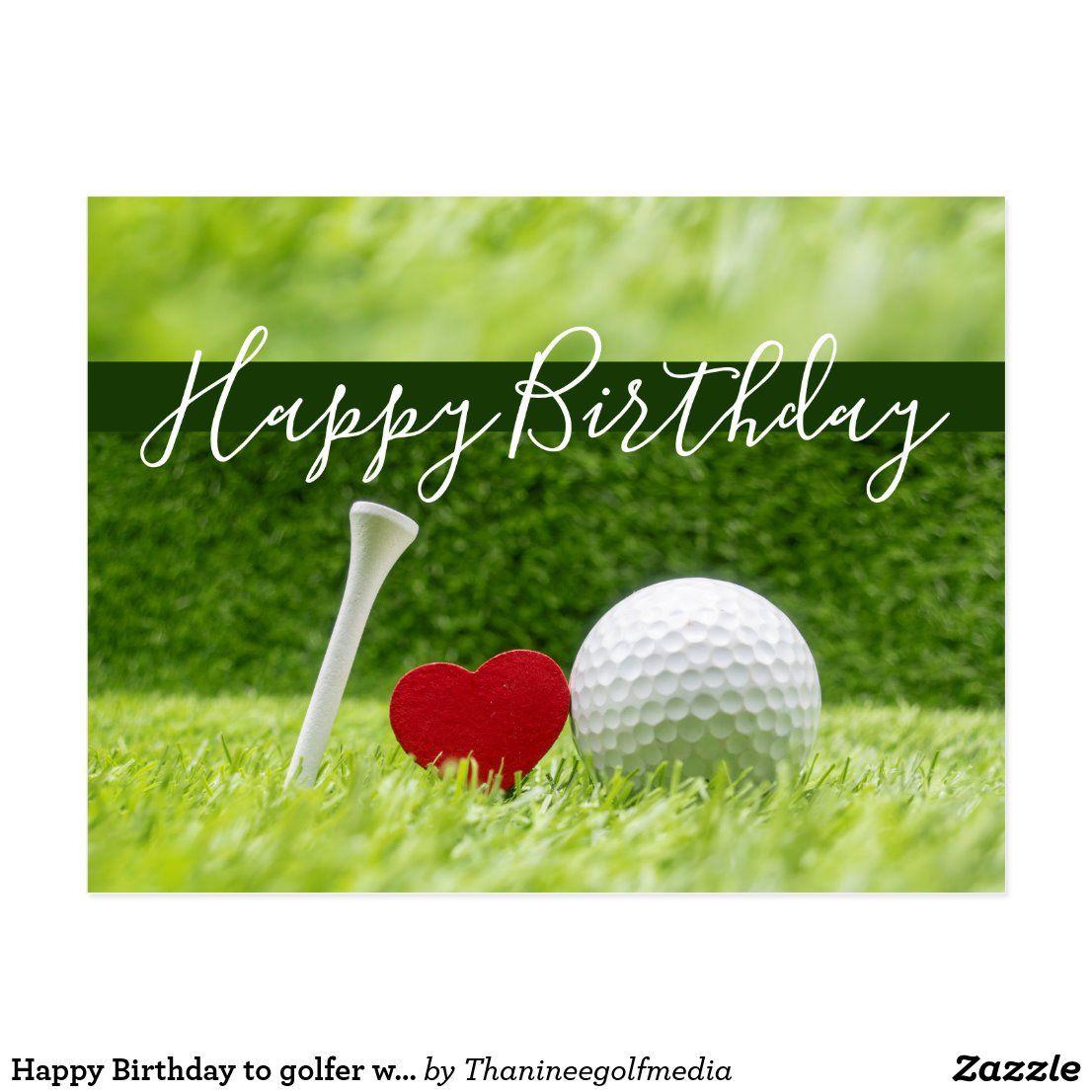 Happy Birthday To Golfer With Love And Golf Ball Postcard Zazzle