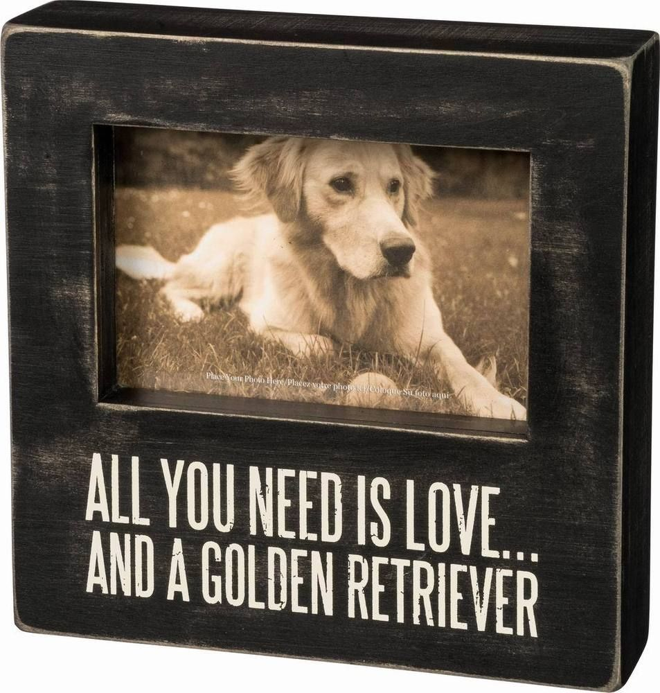 Primitives By Kathy Box Sign All You Need Is Love And A Golden Retriever Primitivesbykathy Rusticprim Box Picture Frames Dog Boutique Pictures For Sale