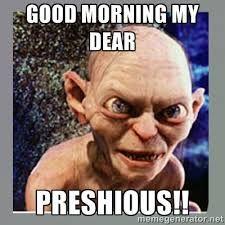 Image Result For Good Morning Spongebob Meme The Hobbit Gollum Lord Of The Rings The Hobbit