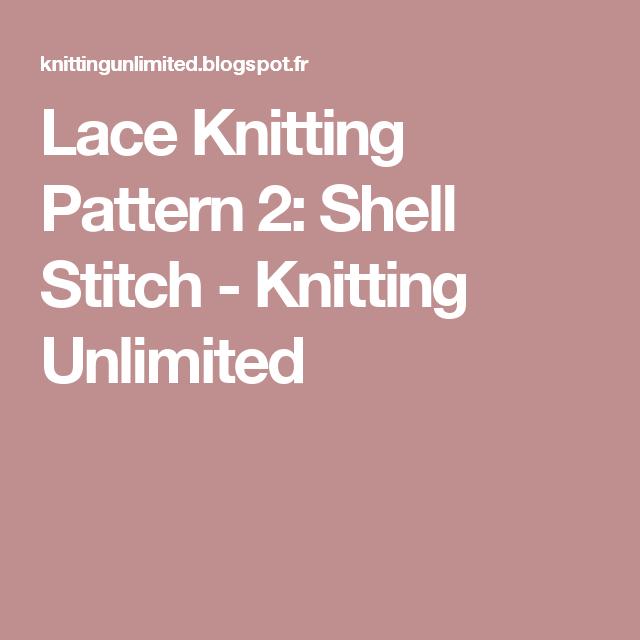 Lace Knitting Pattern 2 Shell Stitch Knitting Unlimited Tricot