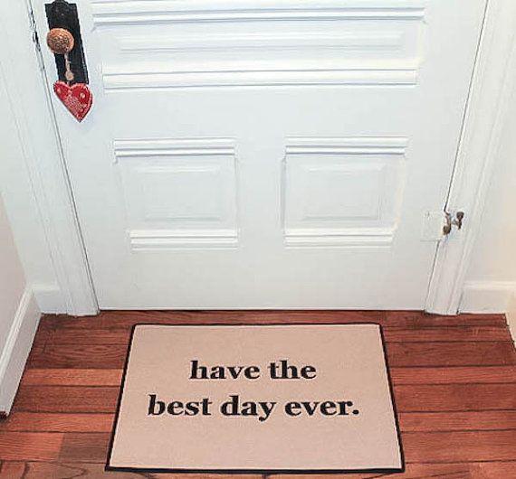 Have The Best Day Ever Printed Doormat Door Mat Indoor Outdoor 18x27 Door Mat Cute Door Mats Indoor Door Mats
