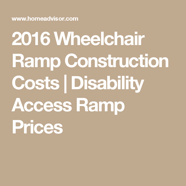 2016 wheelchair ramp construction costs disability access ramp