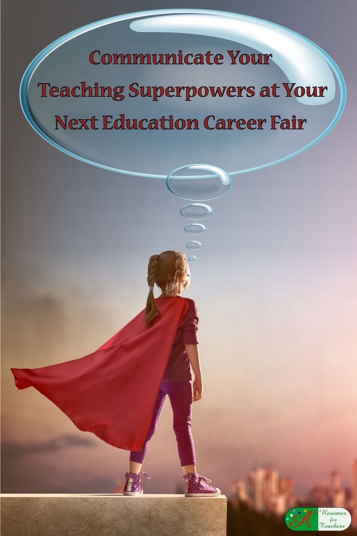 Education Career Fairs Tips To Communicate Your Teaching Superpowers |  Teaching Career, Education Jobs And Job Fair