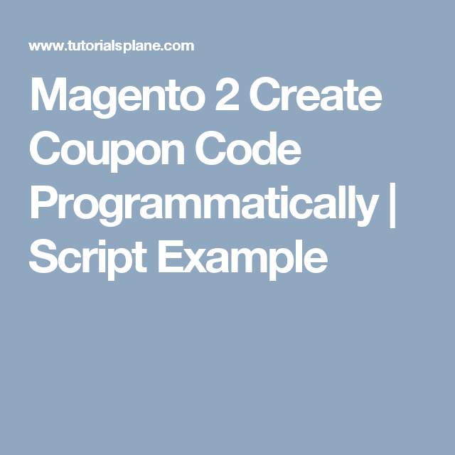 Example Of A Coupon Custom Magento 2 Create Coupon Code Programmatically  Script Example .