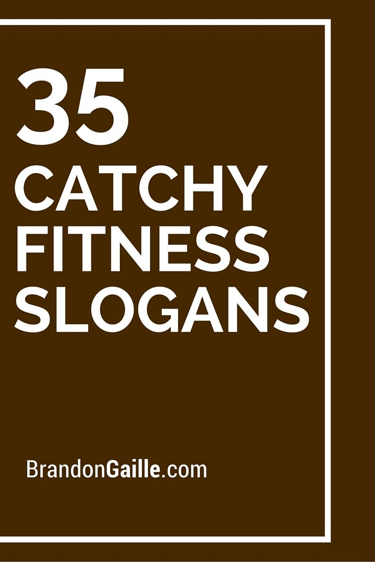 37 Catchy Fitness Slogans and Taglines | Workout classes