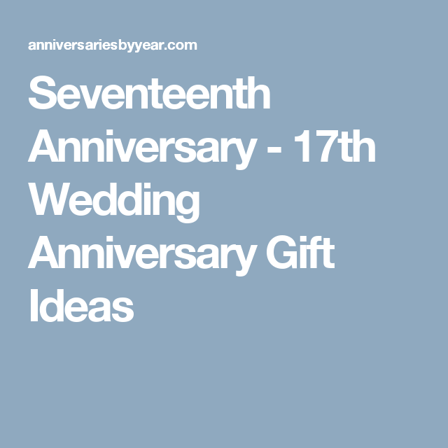 17th Wedding Anniversary Gift Ideas: 17th Wedding Anniversary Gift