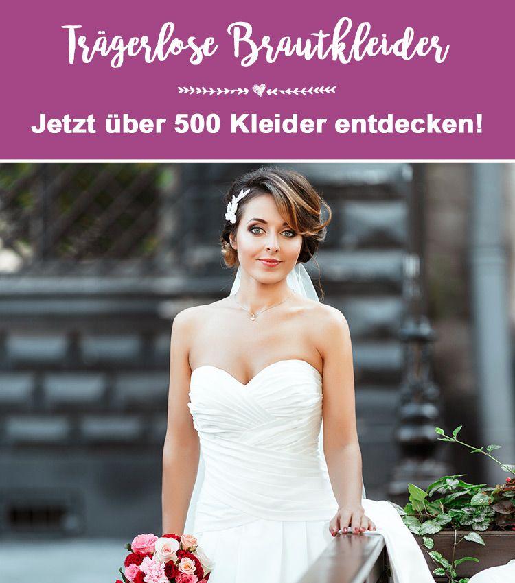 Trägerlose Brautkleider - Jetzt über 500 Kleider entdecken ...