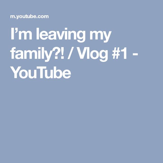 I'm leaving my family?! / Vlog #1 - YouTube