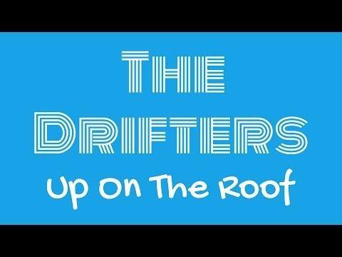 The Drifters Up On The Roof Lyric Video More Lyrics Lyrics Youtube