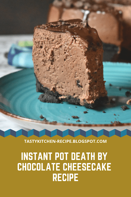 Instant Pot Death by Chocolate Cheesecake Recipe #meltingpotrecipes