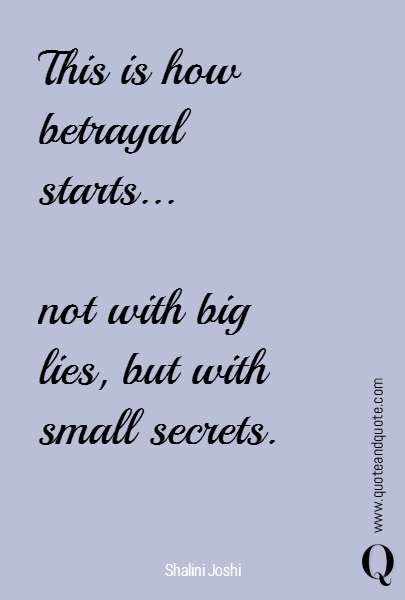 This Is How Betrayal Starts Not With Big Lies But With Small