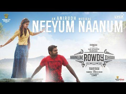 Naanum Rowdy Dhaan Neeyum Naanum Lyric Video Neeti Mohan Anirudh Thamarai Vignesh Shivan Tamil Video Songs Tamil Songs Lyrics Music Videos