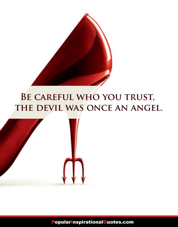 be careful who you trust quote