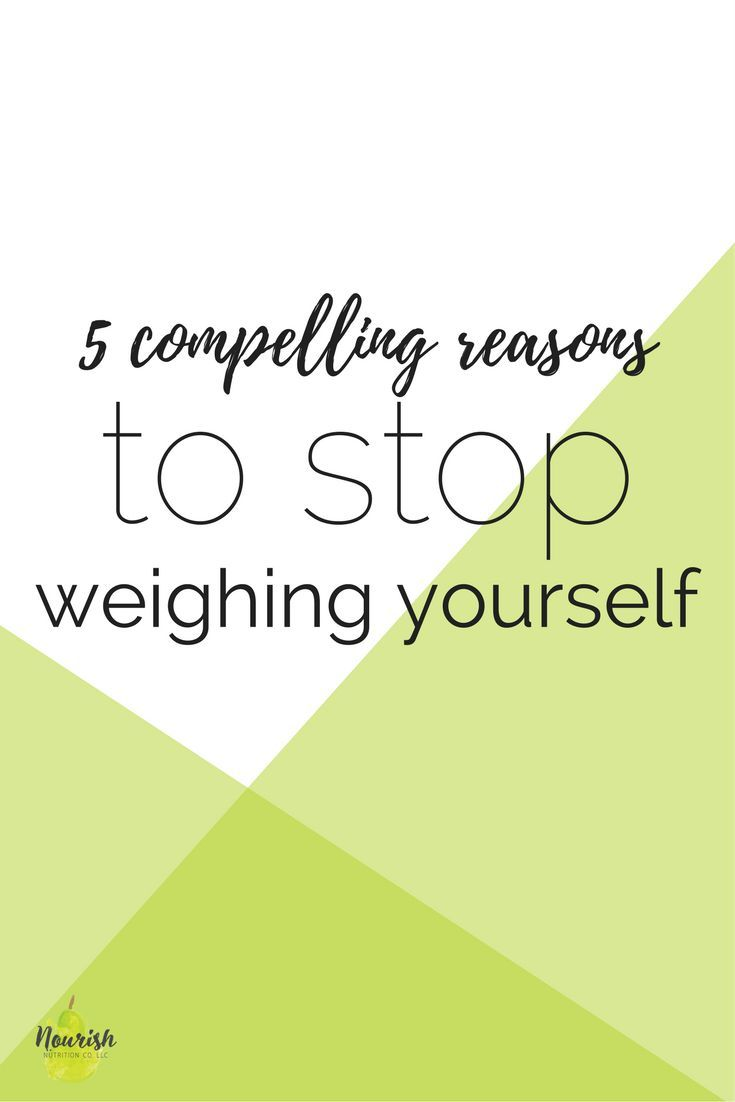 5 Health And Wellness Promoting Reasons To Stop Weighing Yourself Nutrition Good Healthy Recipes Health