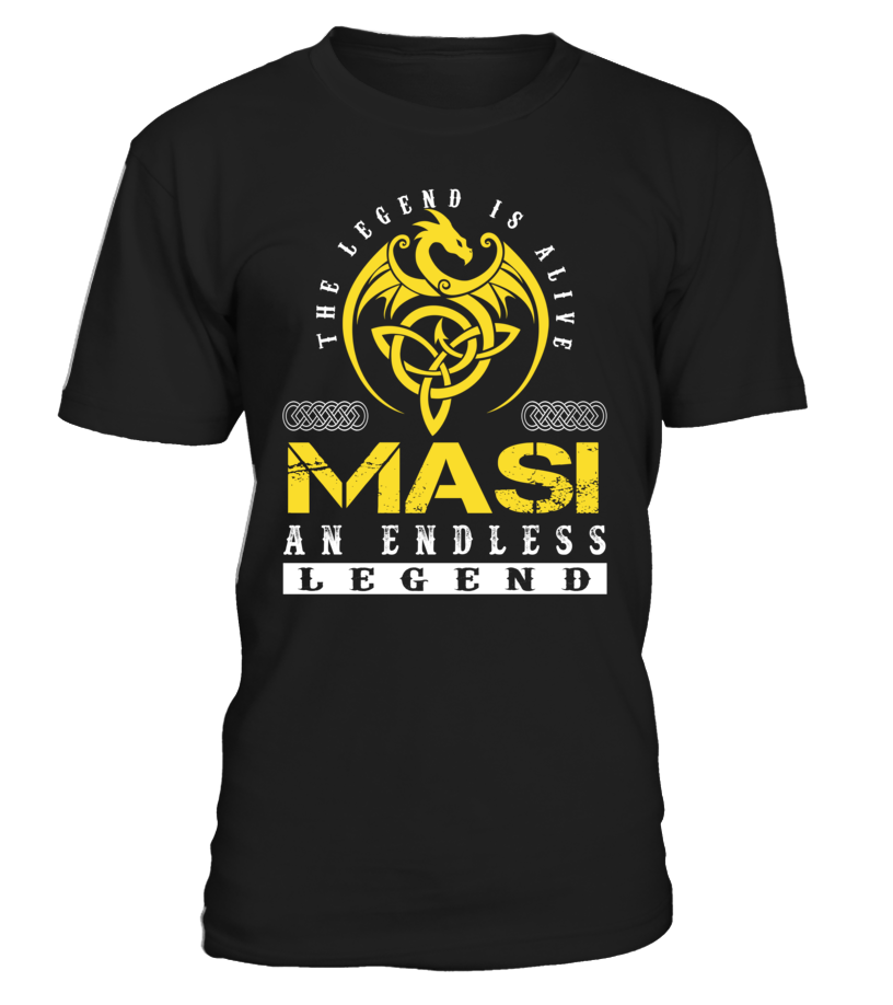 The Legend is Alive MASI An Endless Legend Last Name T-Shirt #LegendIsAlive