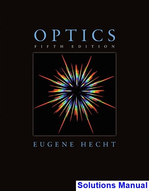 Optics 5th edition hecht solutions manual test bank solutions optics 5th edition hecht solutions manual test bank solutions manual exam bank fandeluxe Images