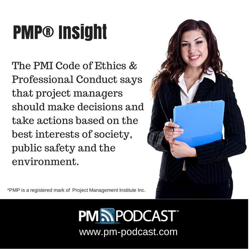 PMP Insight: The PMI Code of Ethics & Professional Conduct says that
