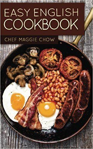 Easy English Cookbook Chef Maggie Chow 9781518669927 Amazon Com