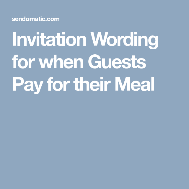 Invitation Wording For When Guests Pay Their Meal Birthday Dinner