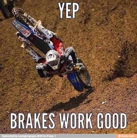 Yep Brakes Work Dirt Bike Quotes Dirt Bike Gear Bike Quotes