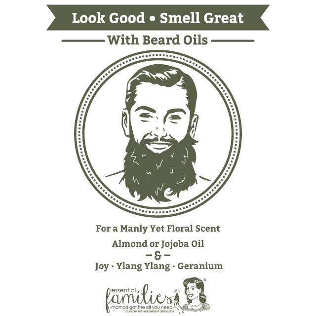 For a manly yet floral scent, combine Almond, Ylang Ylang, and/or Geranium (either individually or in any combination) with a carrier oil and apply to your beard! http://www.ylessentialfamilies.com/