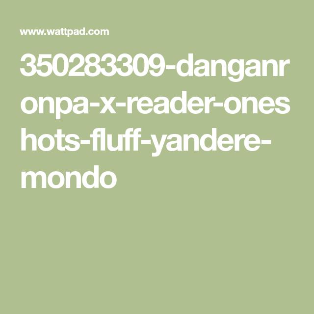 Danganronpa X Reader Oneshots - [Fluff!] Yandere!Mondo Oowada x