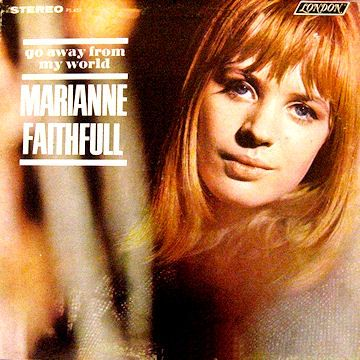 """Go Away From My World"" (1965, London) by Marianne Faithful. Her second LP."