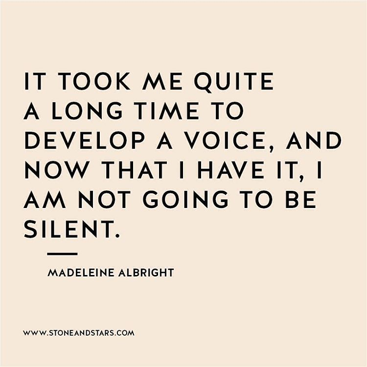 Develop Your Voice And Do Not Be Silent This Quote From Madeleine