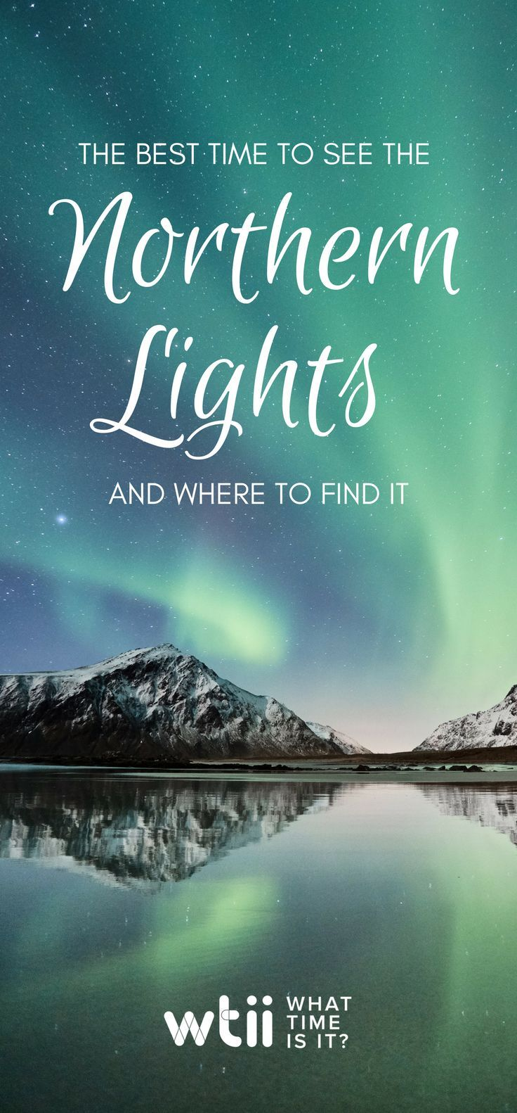 Hereu0027s Your Guide For The Best Time And Place To See The Northern Lights! #
