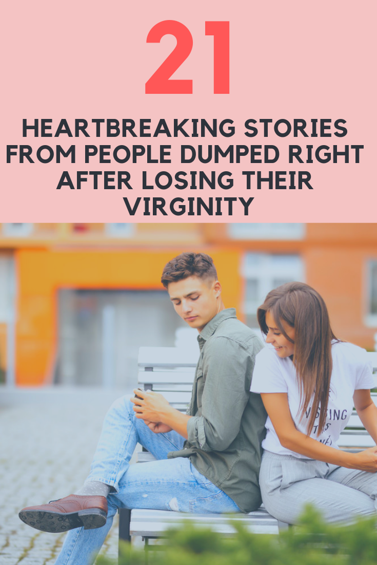 My boyfriend took my virginity, broke up with me the next