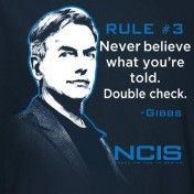 Gibb's Rule #3: Never believe what you're told. Double check.