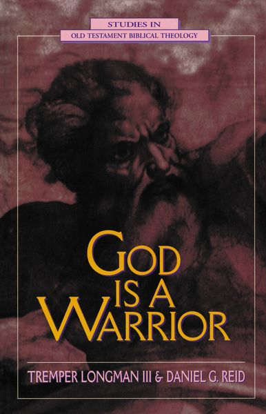 Yahweh god of war zondervan god is a warrior tremper longman books fandeluxe Choice Image
