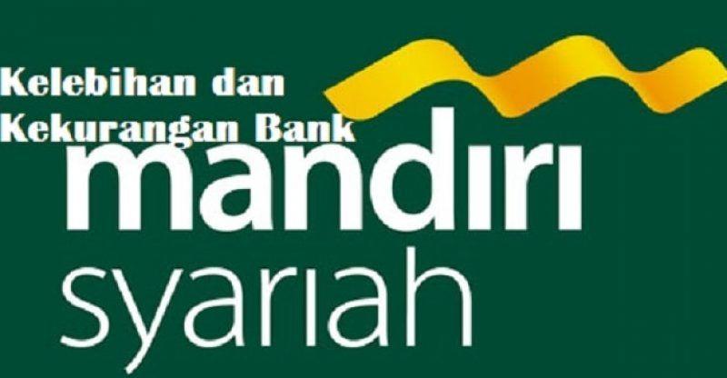 Kelebihan Dan Kekurangan Bank Syariah Mandiri Perbankan