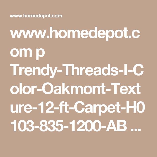 Www Homedepot Com P Trendy Threads I Color Oakmont Texture