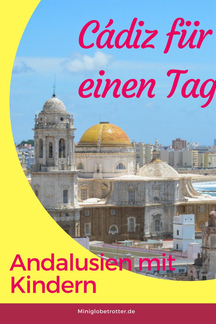 Wie man am besten die andalusische Stadt Cádiz mit Kindern erkundet. Städtetrip Spanien mit familienfreundlichen Ideen und Anlaufpunkten. #spanien #städtereise #urlaub #familienurlaub #familienblog