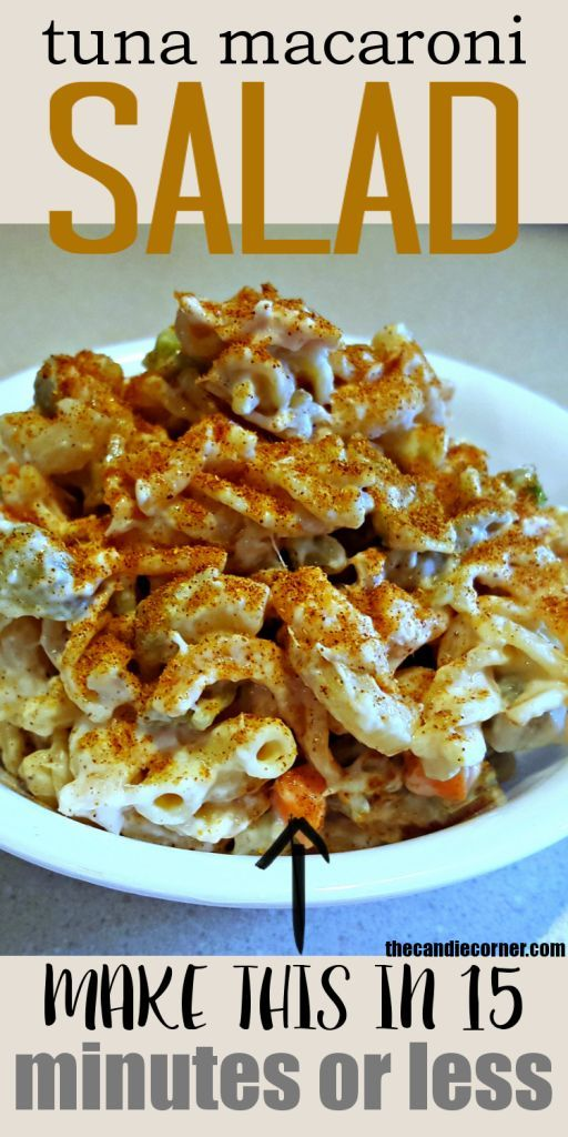 Tuna Macaroni Salad Make This Recipe In 15 Minutes Or Less